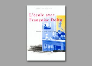 L'école avec Françoise Dolto